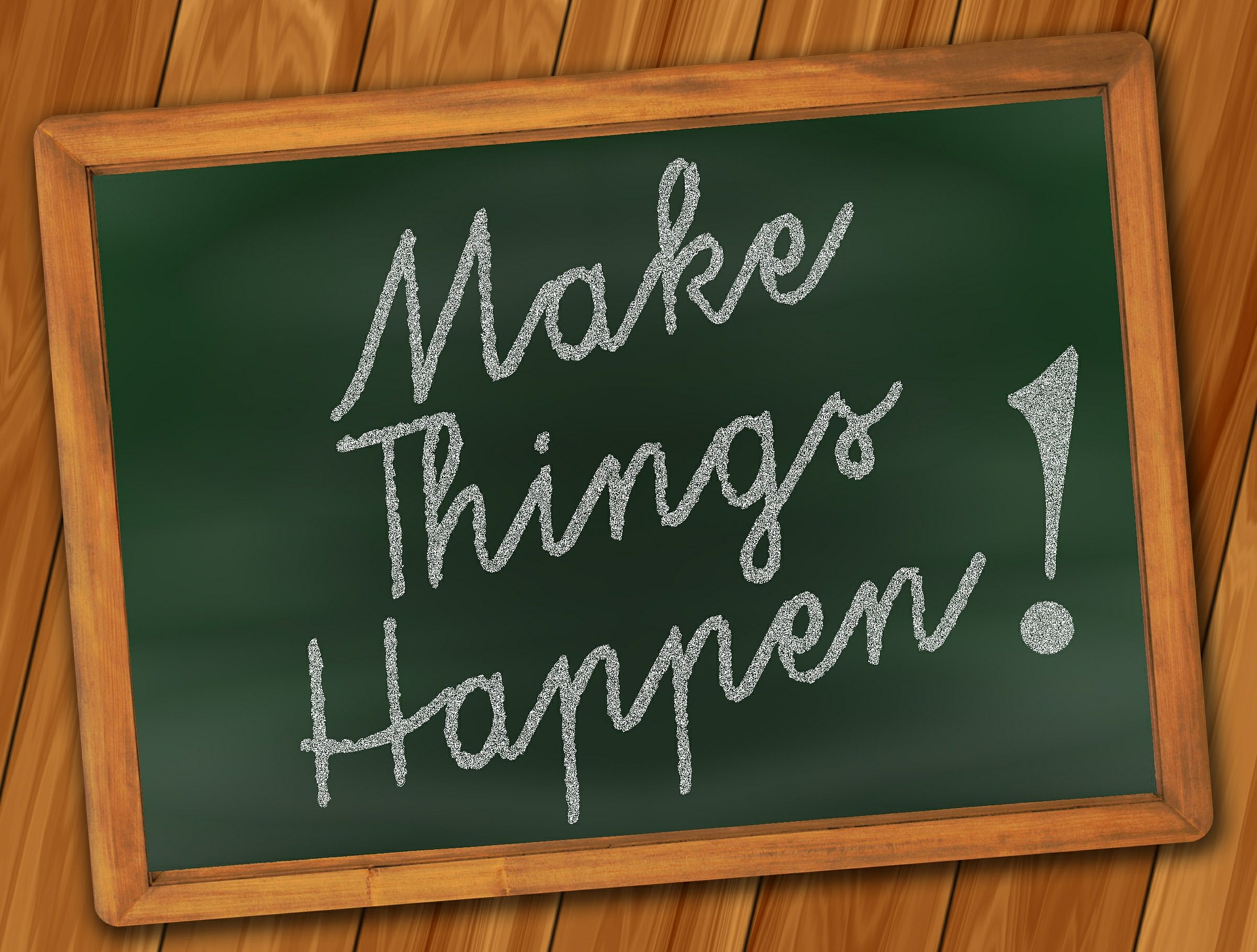 "Blackboard with ""Make Things Happen"""
